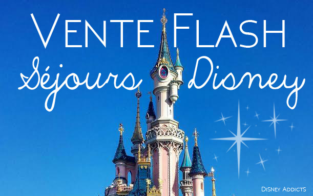Vente flash Disneyland Paris été