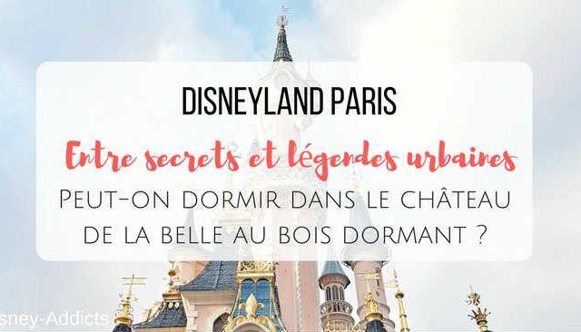 Disneyland Paris, entre secrets et légendes urbaines : Peut-on dormir dans le château de la belle au bois dormant ?