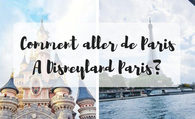 Comment aller de Paris à Disneyland Paris