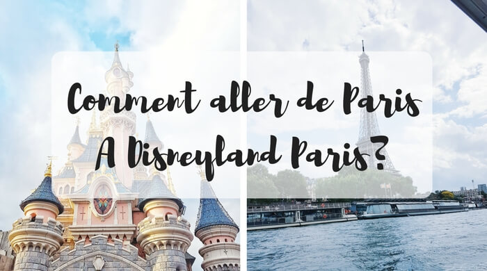 Comment aller de Paris à Disneyland Paris