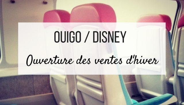 Ouigo : ouverture des ventes hiver ! Le bon pour pour aller à Disneyland Paris